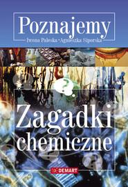 okładka Zagadki chemiczne Poznajemy, Książka | Iwona Paleska, Agnieszka Siporska