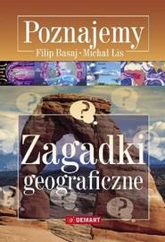 okładka Zagadki geograficzne Poznajemy, Książka | Filip Basaj, Michał Lis