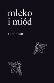 okładka Mleko i miód, Książka | Rupi Kaur