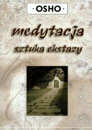 okładka Medytacja sztuka ekstazy, Książka | OSHO