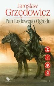okładka Pan Lodowego Ogrodu Tom 1, Książka | Jarosław Grzędowicz