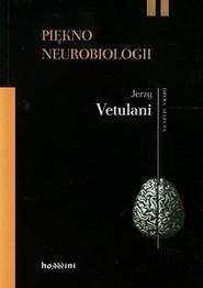 okładka Piękno neurobiologii. Komentarze, rozmowy, Książka | Jerzy  Vetulani
