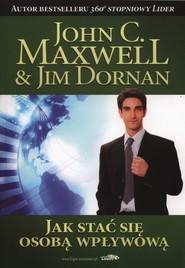 okładka Jak stać się osobą wpływową, Książka   John Maxwell, Jim Dornan