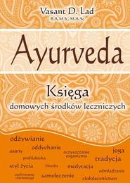 okładka Ayurveda Księga domowych środków leczniczych, Książka   Vasant D Lad