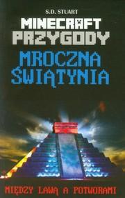 okładka Minecraft Przygody Mroczna Świątynia Między lawą a potworami, Książka   Stuart S.D.