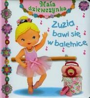 okładka Zuzia bawi się w baletnicę, Książka | Emilie Beaumont, Nathalie Belineau, Christelle Mekdjian