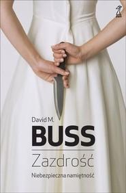 okładka Zazdrość Niebezpieczna namiętność, Książka | David M. Buss