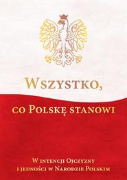 okładka Wszystko co Polskę stanowi, Książka | Ireneusz  Kępa Józefina Korpyś