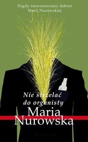 okładka Nie strzelać do organisty, Książka | Maria Nurowska