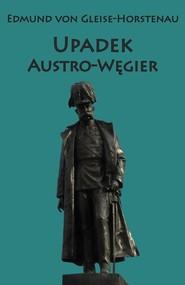 okładka Upadek Austro-Węgier, Książka | von Edmund Gleise-Horstenau