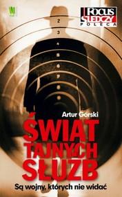 okładka Świat tajnych służb Są wojny, których nie widać, Książka | Artur Górski