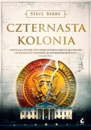 okładka Czternasta kolonia, Książka | Steve Berry