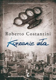 okładka Korzenie zła, Książka | Roberto Costantini