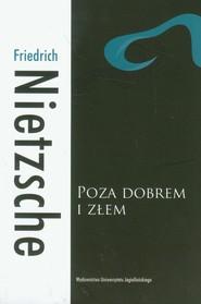 okładka Poza dobrem i złem Preludium do filozofii przyszłości, Książka | Friedrich Nietzsche