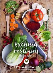 okładka ErVegan. Kuchnia roślinna dla każdego, Książka | Wałkowicz Eryk