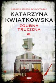 okładka Zgubna trucizna, Książka | Katarzyna Kwiatkowska