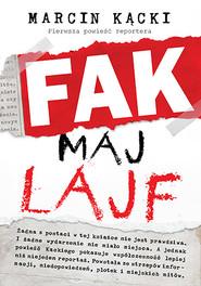 okładka Fak maj lajf, Książka | Marcin Kącki