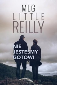 okładka Nie jesteśmy gotowi, Książka | Reilly Meg Little
