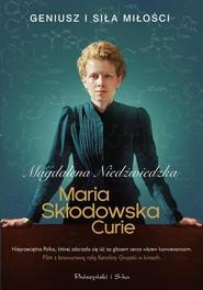 okładka Maria Skłodowska-Curie, Książka | Magdalena Niedźwiedzka