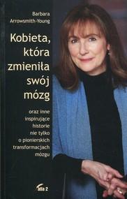 okładka Kobieta, która zmieniła swój mózg, Książka | Arrowsmith-Young Barbara