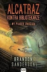 okładka Alcatraz kontra Bibliotekarze Część 1 Piasek Raszida, Książka | Brandon Sanderson