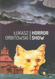 okładka Horror Show, Książka | Łukasz Orbitowski