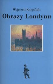 okładka Obrazy Londynu, Książka | Wojciech Karpiński