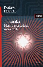 okładka Jutrzenka Myśli o przesądach moralnych, Książka | Fryderyk Nietzsche