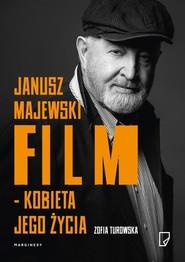 okładka Janusz Majewski film kobieta jego życia, Książka   Zofia Turowska