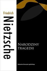 okładka Narodziny tragedii, Książka | Friedrich Nietzsche