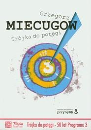 okładka Trójka do potęgi, Książka   Grzegorz Miecugow