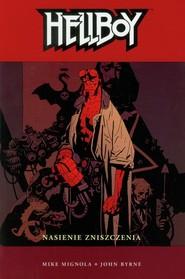 okładka Hellboy Nasienie zniszczenia, Książka   Byrne John