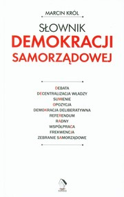 okładka Słownik demokracji samorządowej, Książka   Marcin Król