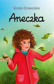 okładka Aneczka, Książka | Dziwulska Greta
