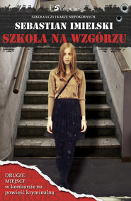 okładka Szkoła na wzgórzu, Książka | Sebastian Imielski