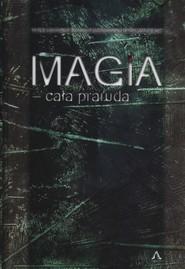 okładka Magia cała prawda, Książka | Mieczysław Piotrowski