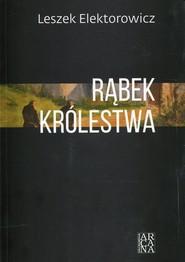okładka Rąbek królestwa, Książka | Elektorowicz Leszek