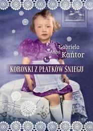 okładka Koronki z płatków śniegu, Książka   Gabriela Anna Kańtor