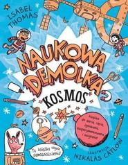 okładka Naukowa Demolka Kosmos, Książka   Thomas Isabel