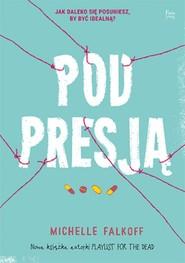 okładka Pod presją, Książka | Michelle Falkoff