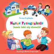 okładka Nasze przedszkole Janek lubi się chwalić, Książka | Brylińska Iwona