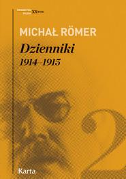 okładka Dzienniki Tom 2 1914-1915, Książka | Michał Römer