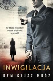 okładka Inwigilacja, Książka | Remigiusz Mróz
