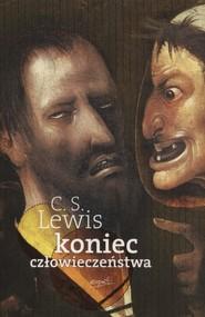 okładka Koniec człowieczeństwa, Książka | C.S. Lewis