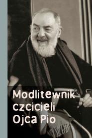 okładka Modlitewnik czcicieli Ojca Pio, Książka | Józef Marecki
