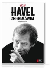 okładka Zmieniać świat Eseje polityczne, Książka   Havel Vaclav