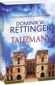 okładka Talizmany, Książka | Dominik W. Rettinger