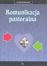 okładka Komunikacja pastoralna, Książka | Dziewiecki Marek