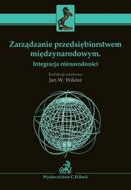 okładka Zarządzanie przedsiębiorstwem międzynarodowym Integracja różnorodności, Książka | Witkor Jan