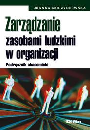 okładka Zarządzanie zasobami ludzkimi w organizacji Podręcznik akademicki, Książka | Moczydłowska Joanna